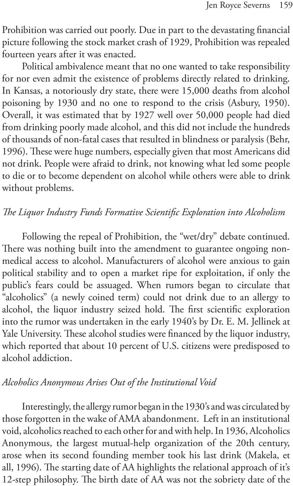Political ambivalence meant that no one wanted to take responsibility for nor even admit the existence of problems directly related to drinking.