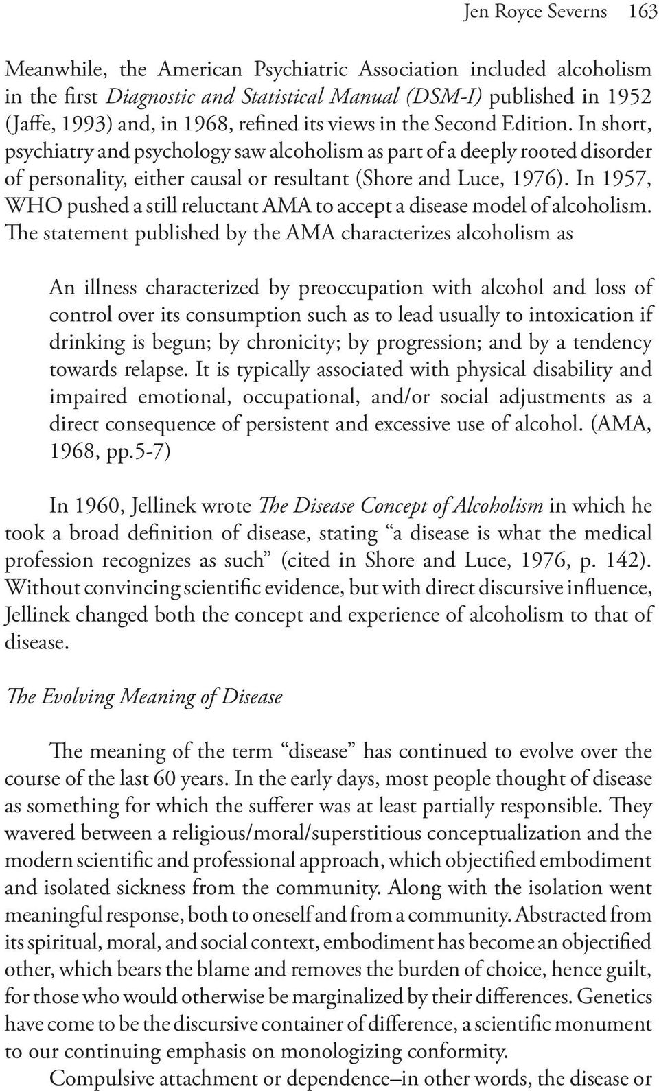 In 1957, WHO pushed a still reluctant AMA to accept a disease model of alcoholism.
