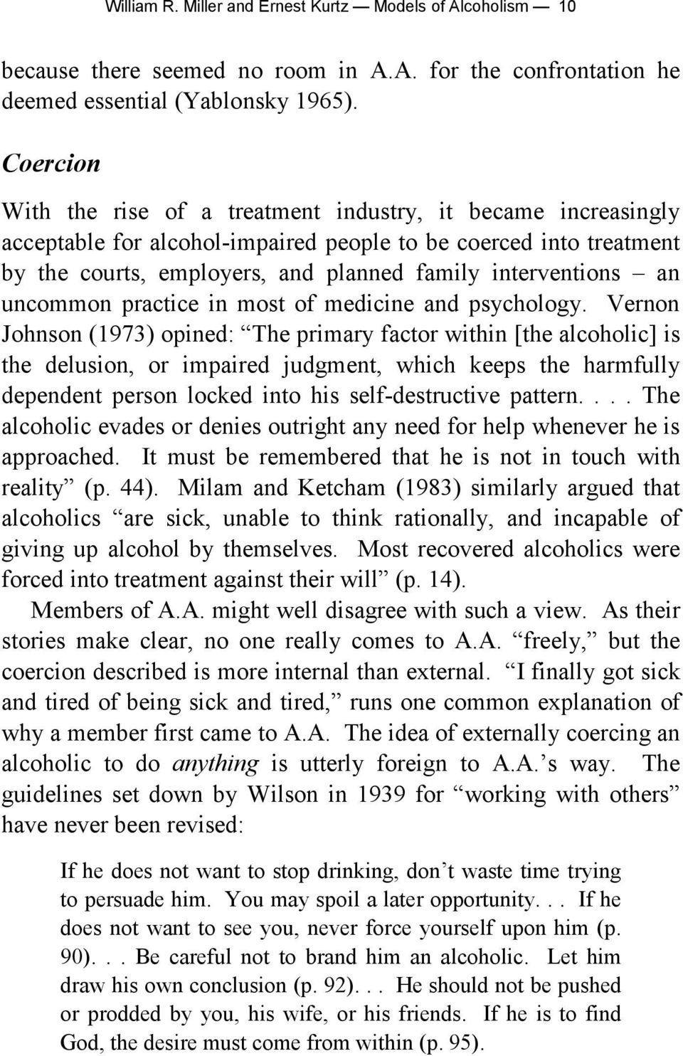 an uncommon practice in most of medicine and psychology.