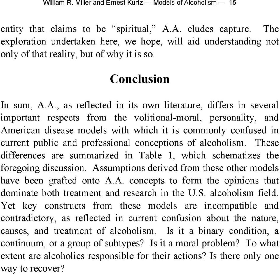 A., as reflected in its own literature, differs in several important respects from the volitional-moral, personality, and American disease models with which it is commonly confused in current public