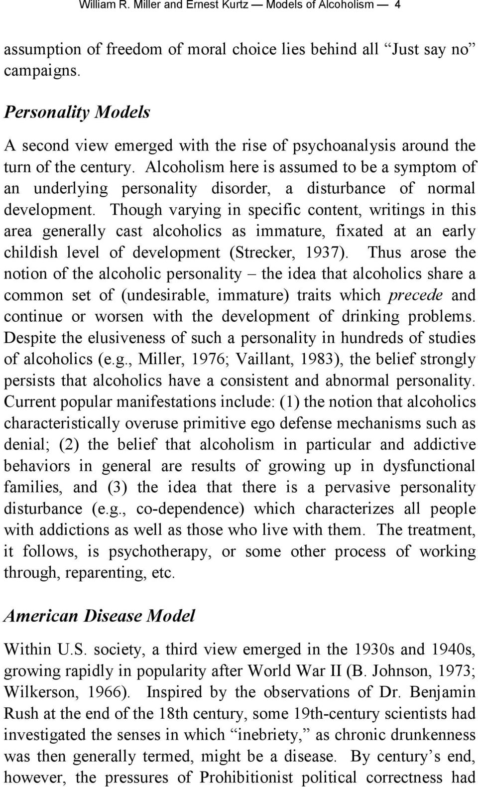 Alcoholism here is assumed to be a symptom of an underlying personality disorder, a disturbance of normal development.