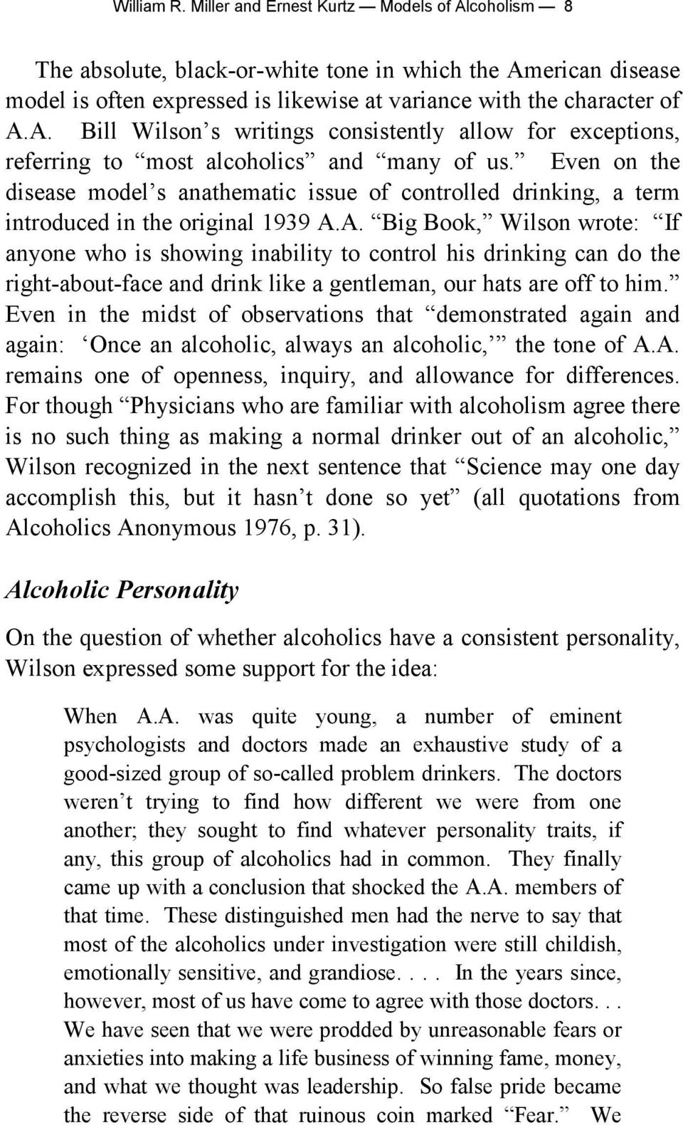 A. Big Book, Wilson wrote: If anyone who is showing inability to control his drinking can do the right-about-face and drink like a gentleman, our hats are off to him.