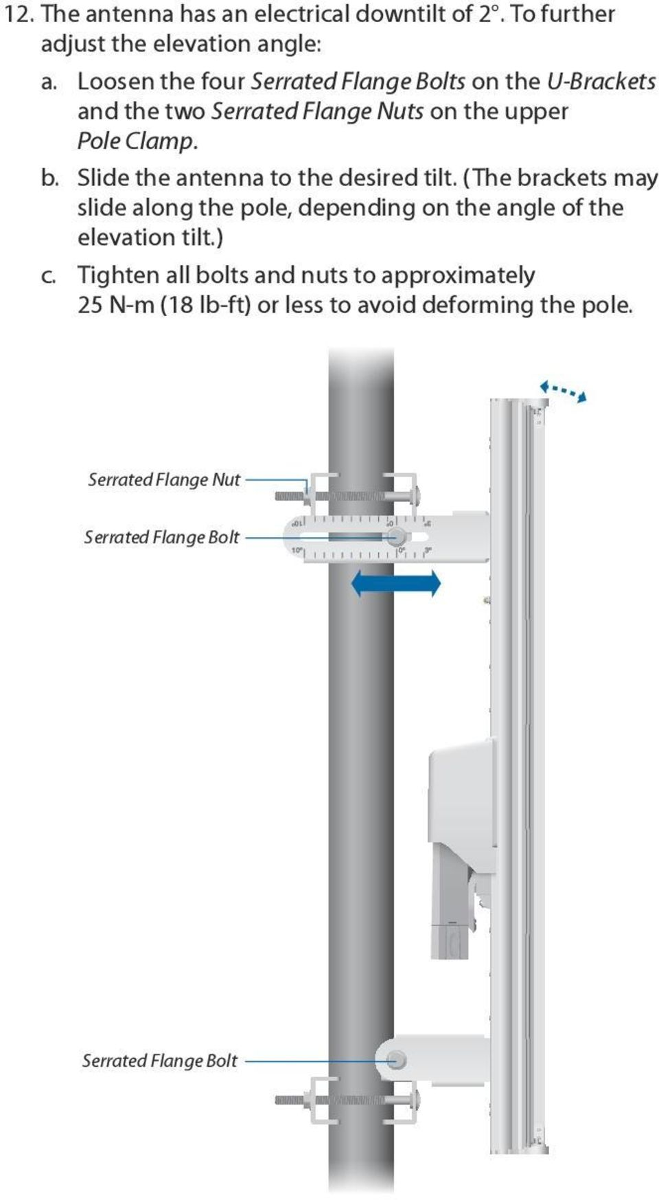 Slide the antenna to the desired tilt. (The brackets may slide along the pole, depending on the angle of the elevation tilt.