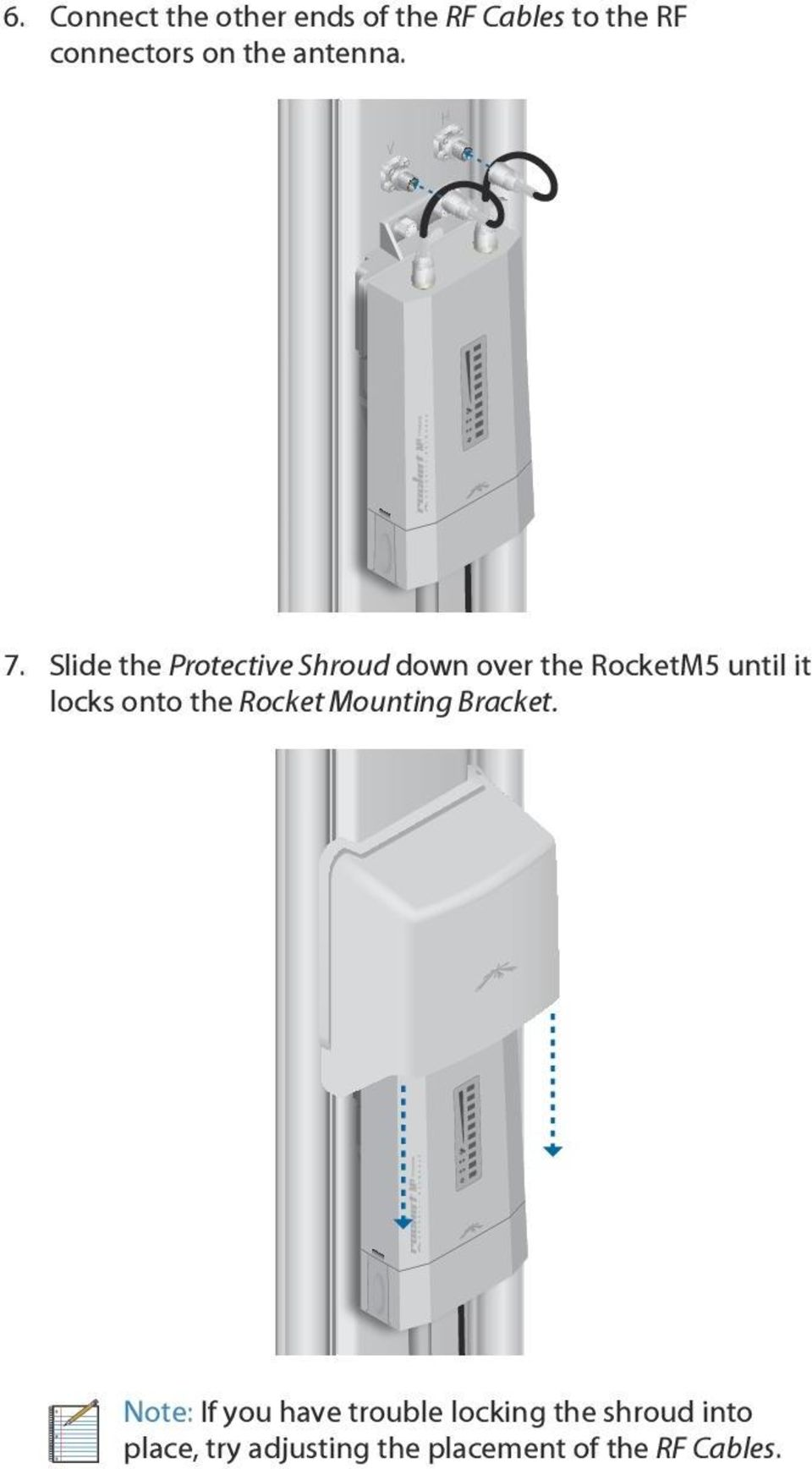 Slide the Protective Shroud down over the RocketM5 until it locks onto