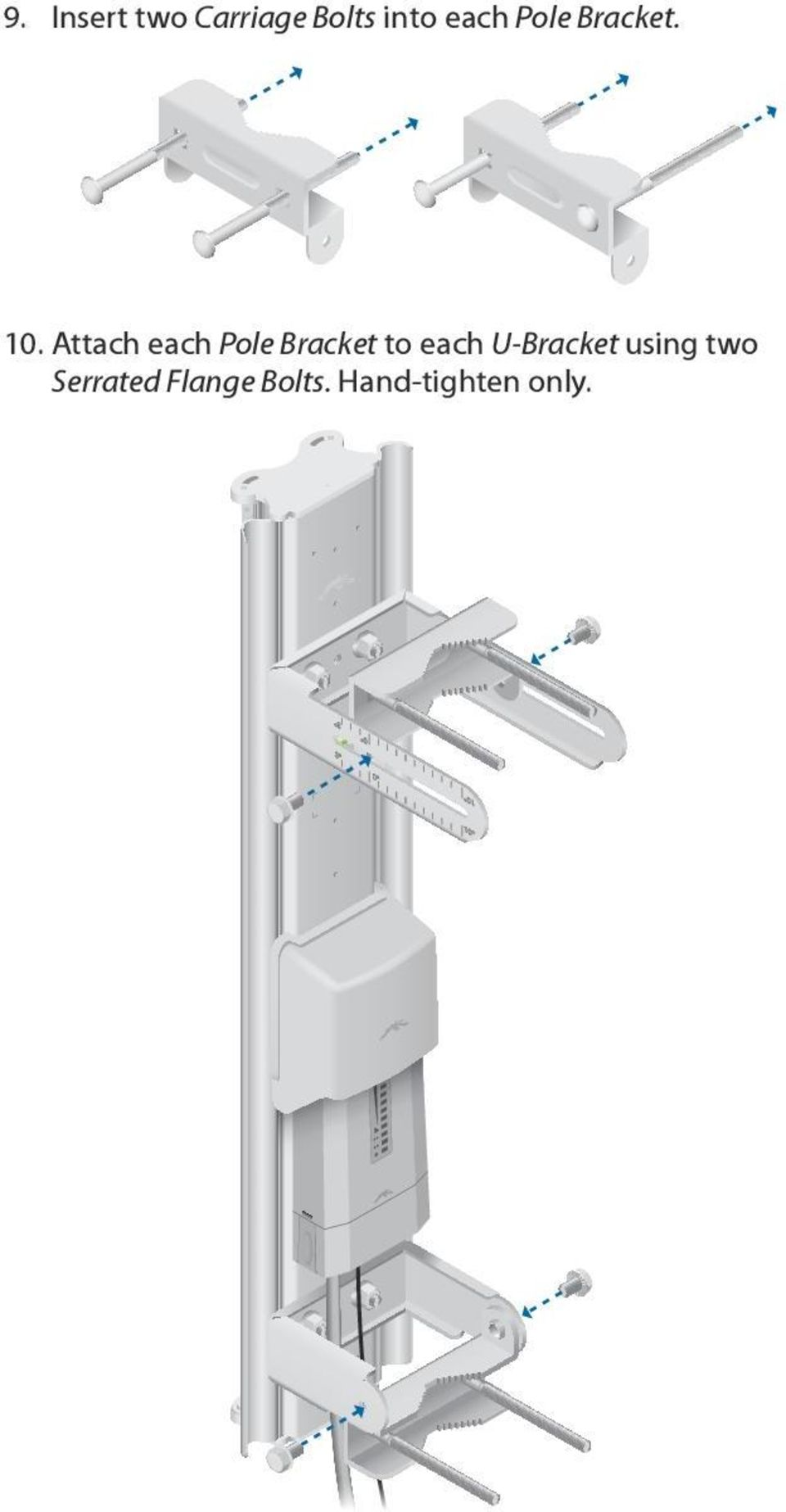 Attach each Pole Bracket to each