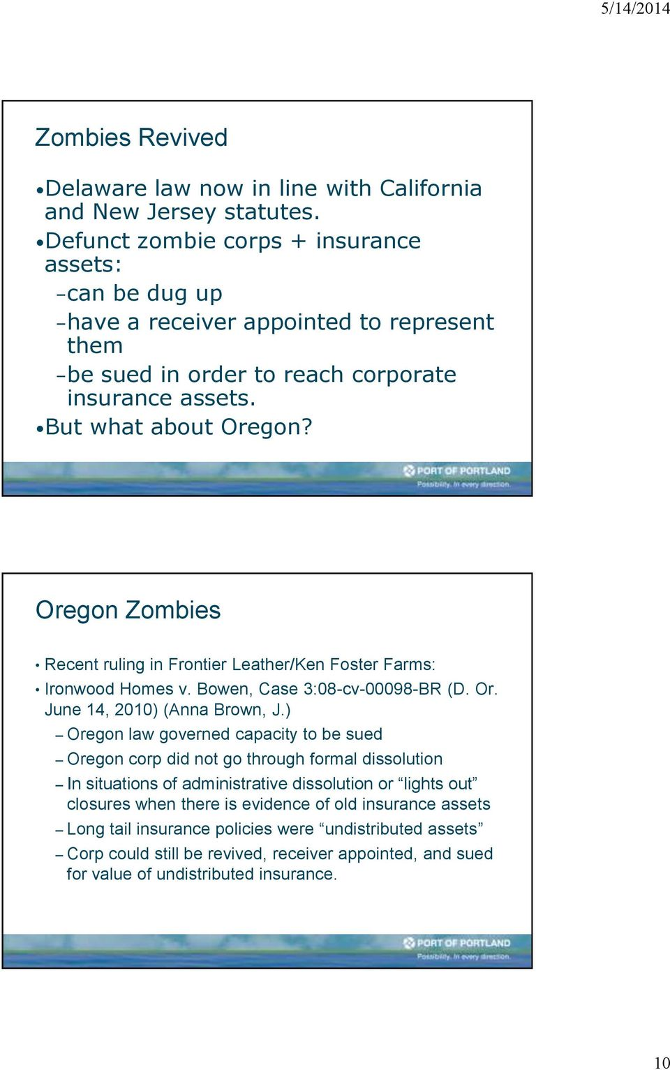 Oregon Zombies Recent ruling in Frontier Leather/Ken Foster Farms: Ironwood Homes v. Bowen, Case 3:08-cv-00098-BR (D. Or. June 14, 2010) (Anna Brown, J.
