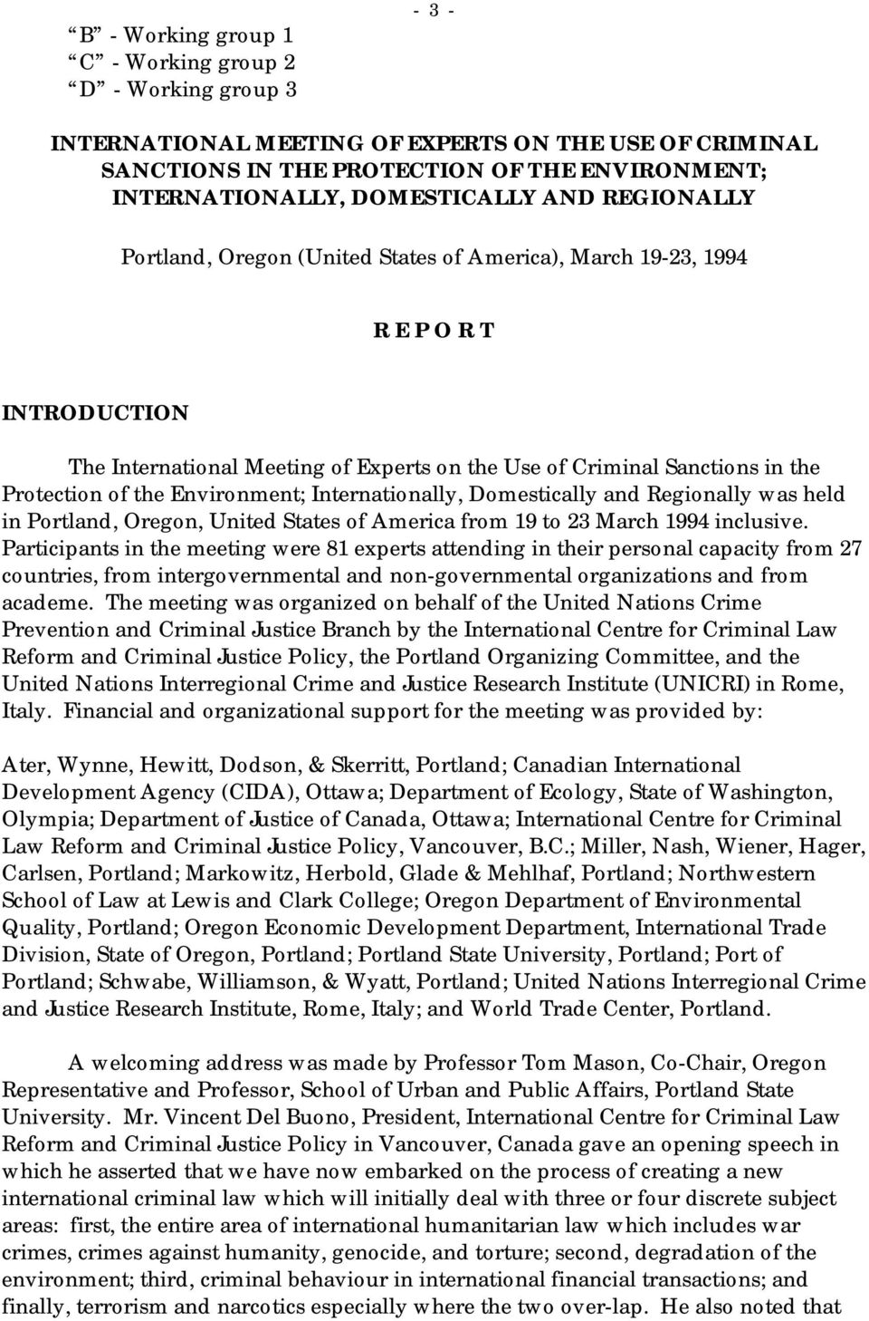 Environment; Internationally, Domestically and Regionally was held in Portland, Oregon, United States of America from 19 to 23 March 1994 inclusive.