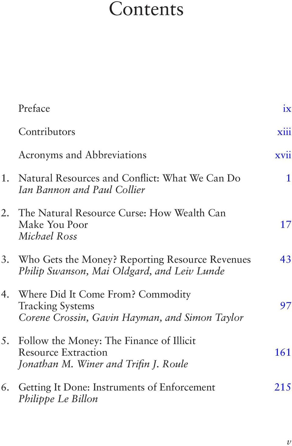 Reporting Resource Revenues 43 Philip Swanson, Mai Oldgard, and Leiv Lunde 4. Where Did It Come From?