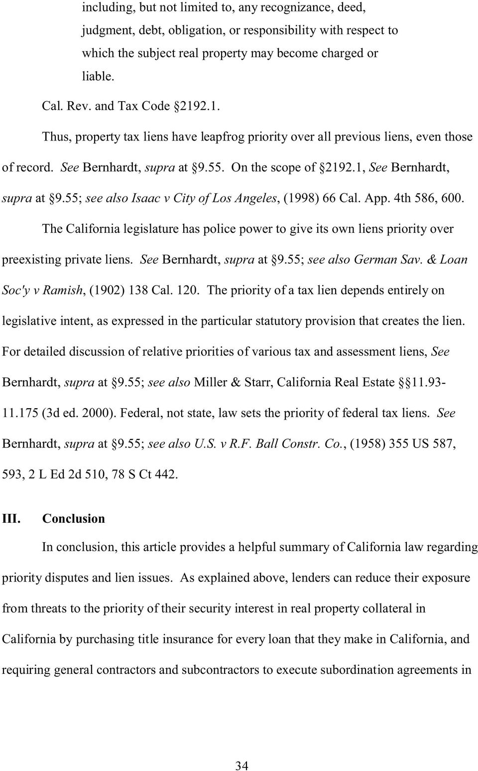 55; see also Isaac v City of Los Angeles, (1998) 66 Cal. App. 4th 586, 600. The California legislature has police power to give its own liens priority over preexisting private liens.