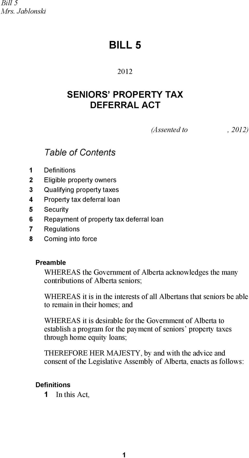 Security 6 Repayment of property tax deferral loan 7 Regulations 8 Coming into force Preamble WHEREAS the Government of Alberta acknowledges the many contributions of Alberta seniors; WHEREAS it
