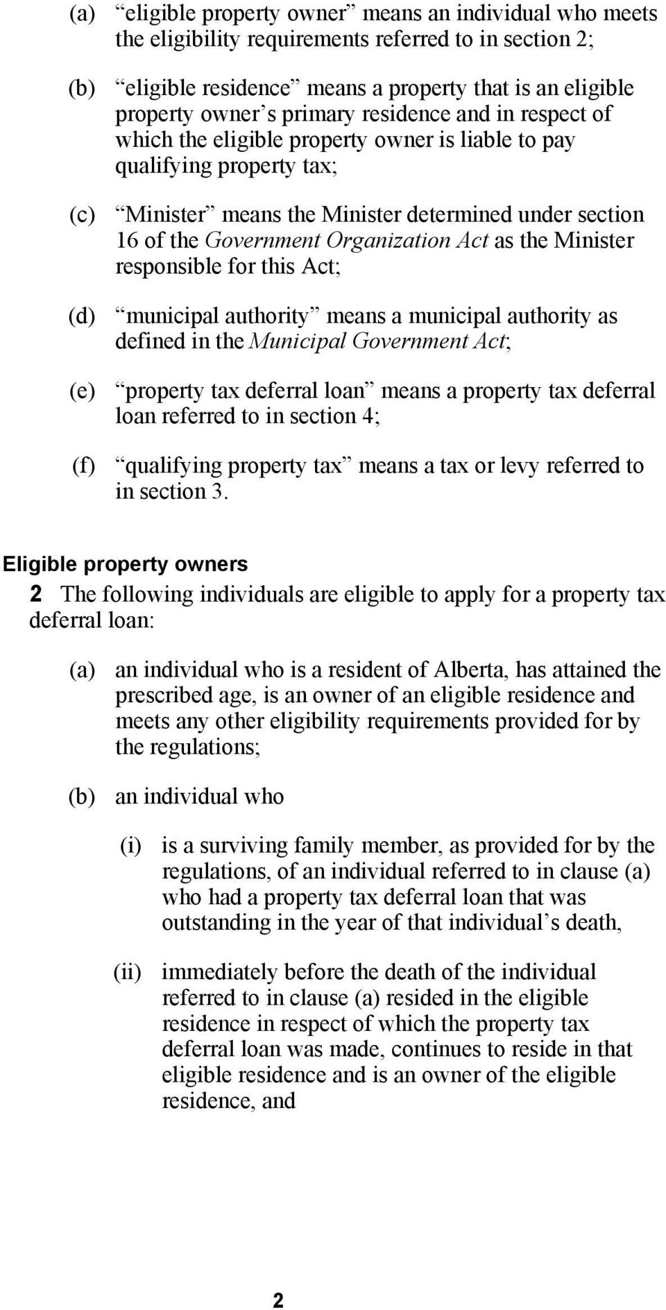 as the Minister responsible for this Act; (d) municipal authority means a municipal authority as defined in the Municipal Government Act; (e) property tax deferral loan means a property tax deferral
