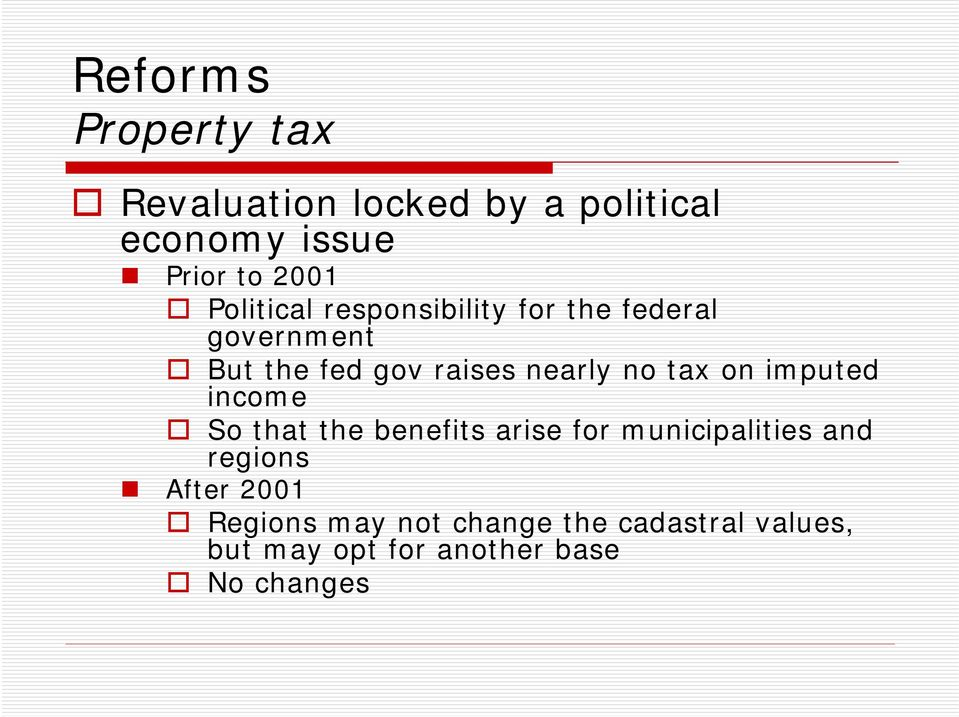 no tax on imputed income So that the benefits arise for municipalities and regions
