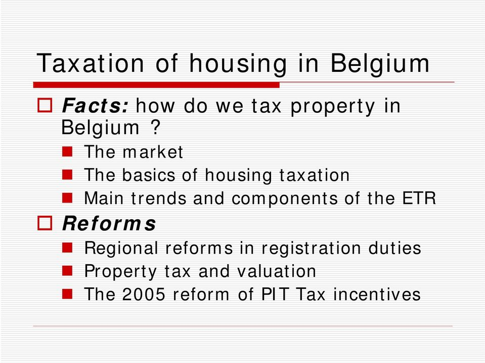 The market The basics of housing taxation Main trends and