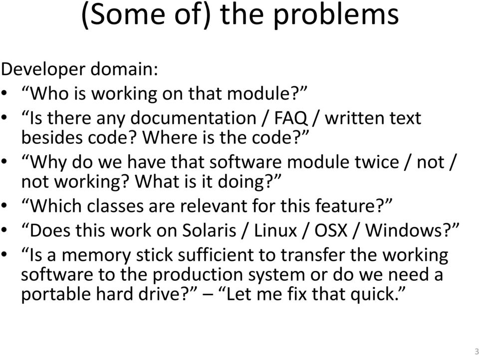 Why do we have that software module twice / not / not working? What is it doing?