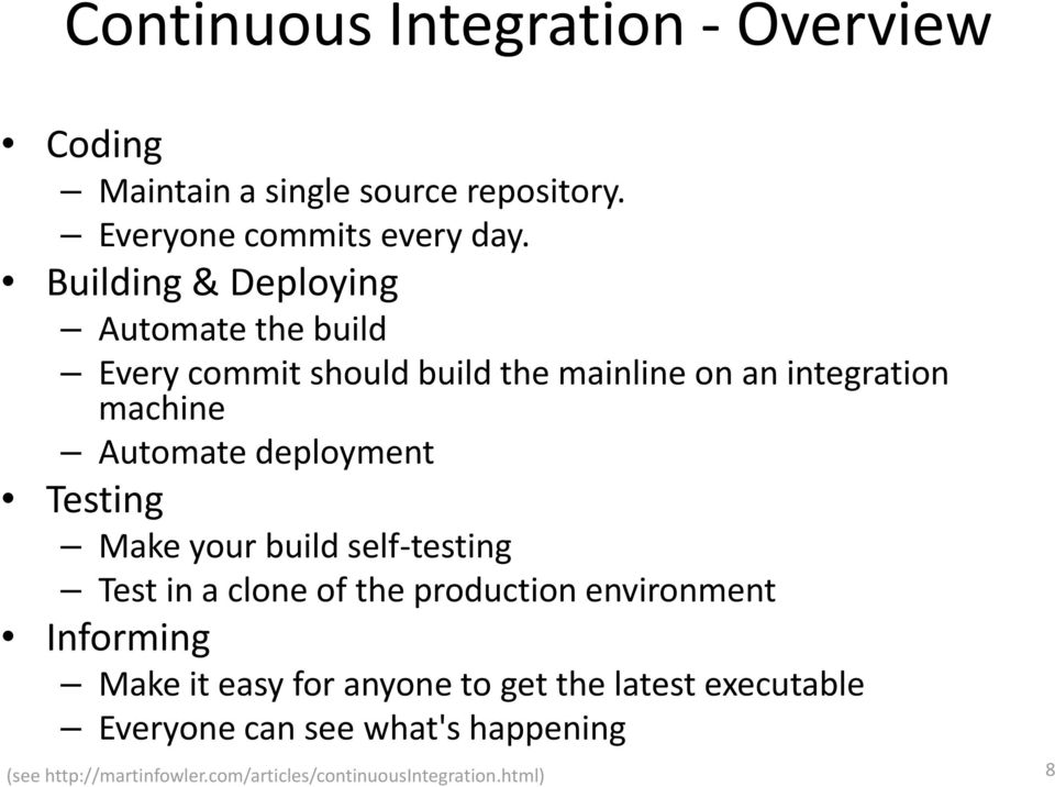 deployment Testing Make your build self testing Test in a clone of the production environment Informing Make it easy