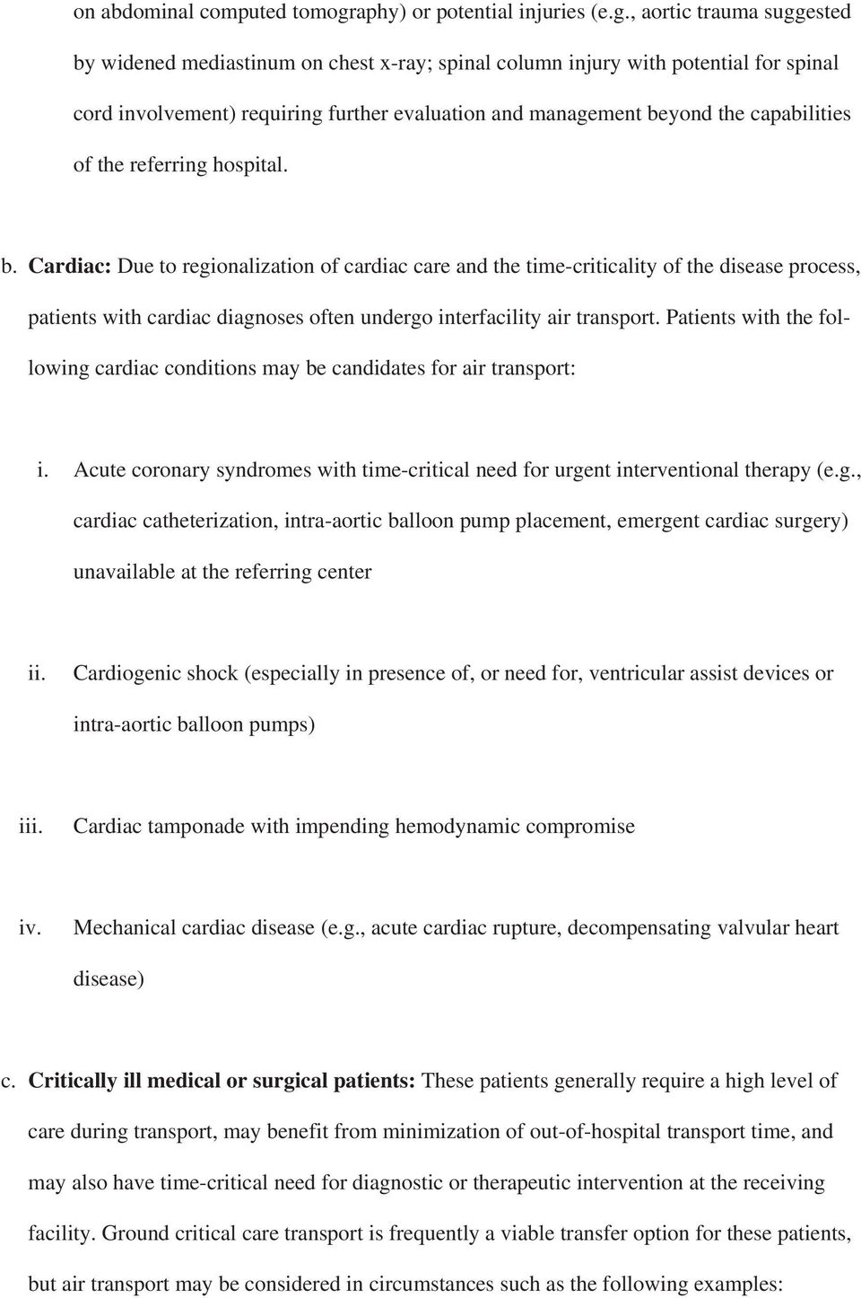 , aortic trauma suggested by widened mediastinum on chest x-ray; spinal column injury with potential for spinal cord involvement) requiring further evaluation and management beyond the capabilities