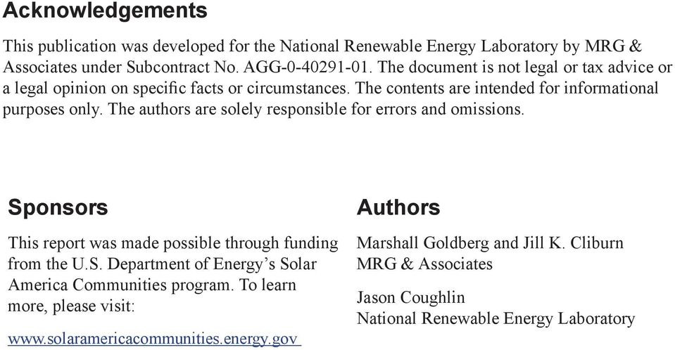 The authors are solely responsible for errors and omissions. Sponsors This report was made possible through funding from the U.S. Department of Energy s Solar America Communities program.