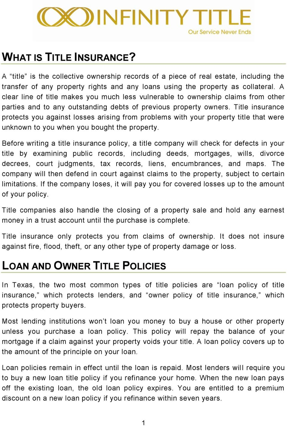 Title insurance protects you against losses arising from problems with your property title that were unknown to you when you bought the property.