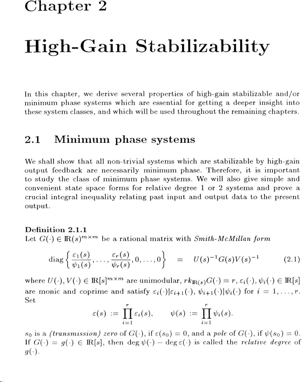 L Minirnurn phase systems We shall show that all non-trivial systems which are stabilizable by high-gain output feedback are necessarily minimum phase.