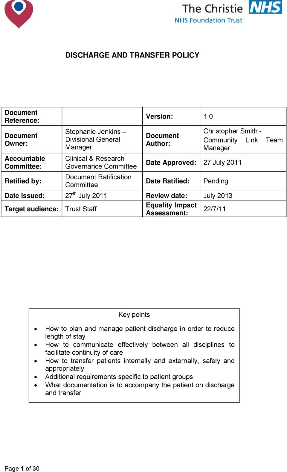 0 Document Author: Date Approved: 27 July 2011 Date Ratified: Christopher Smith - Community Link Team Manager Pending Date issued: 27 th July 2011 Review date: July 2013 Target audience: Trust Staff