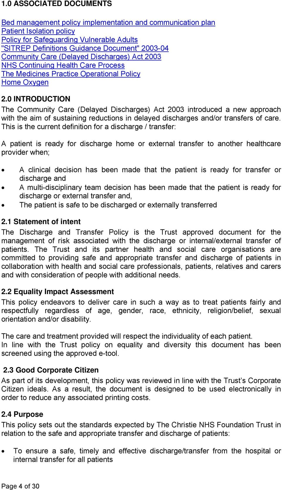 0 INTRODUCTION The Community Care (Delayed Discharges) Act 2003 introduced a new approach with the aim of sustaining reductions in delayed discharges and/or transfers of care.