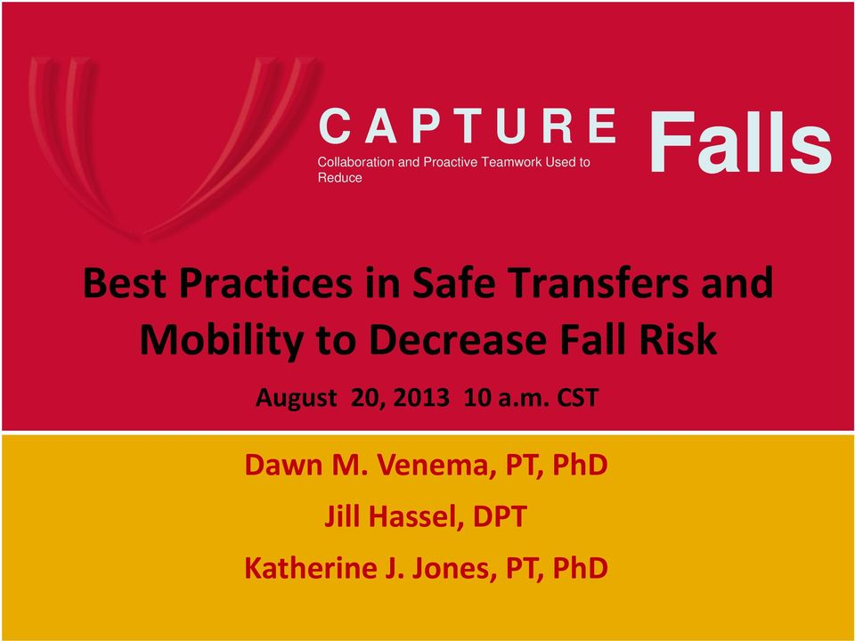 Mobility to Decrease Fall Risk August 20, 2013 10 a.m.