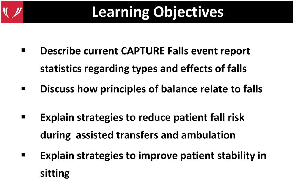 relate to falls Explain strategies to reduce patient fall risk during
