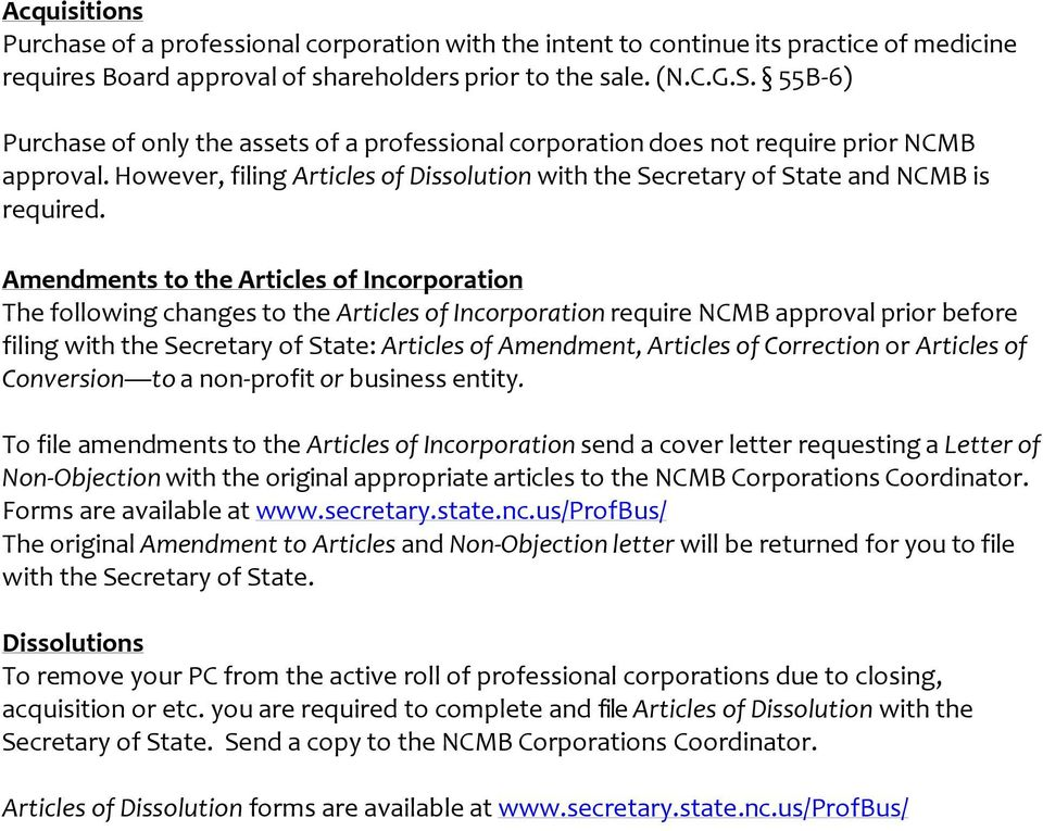 Amendments to the Articles of Incorporation The following changes to the Articles of Incorporation require NCMB approval prior before filing with the Secretary of State: Articles of Amendment,