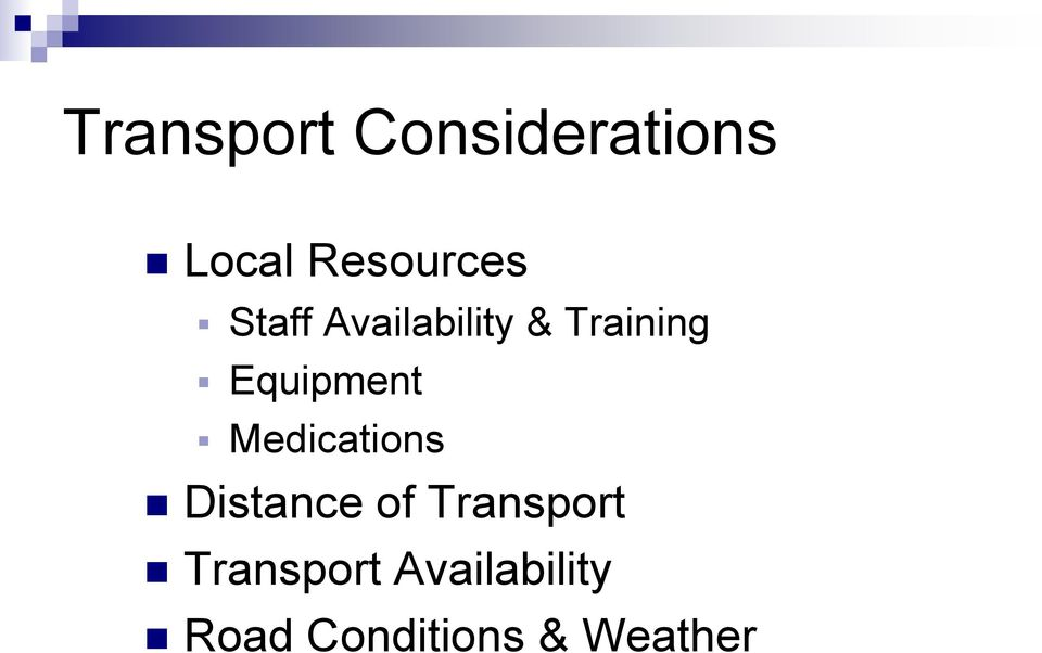 Medications Distance of Transport