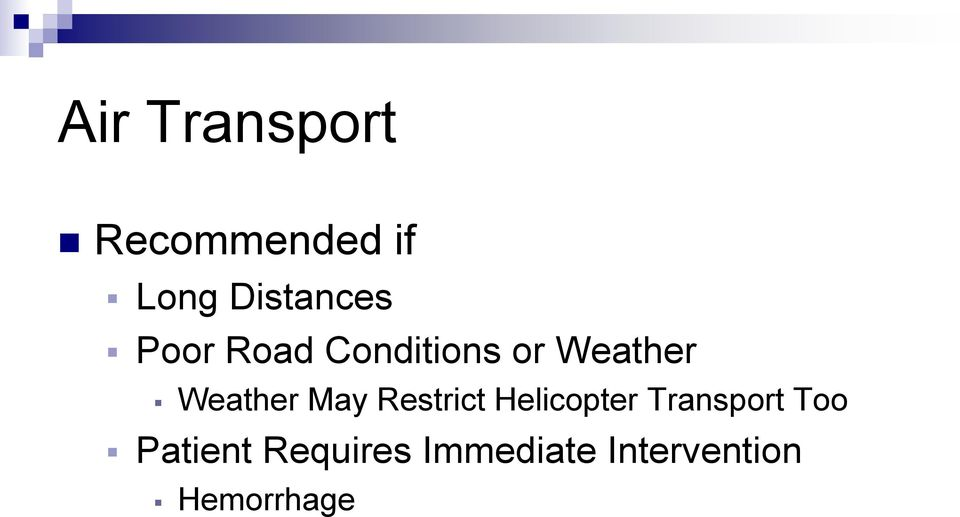 Weather May Restrict Helicopter Transport