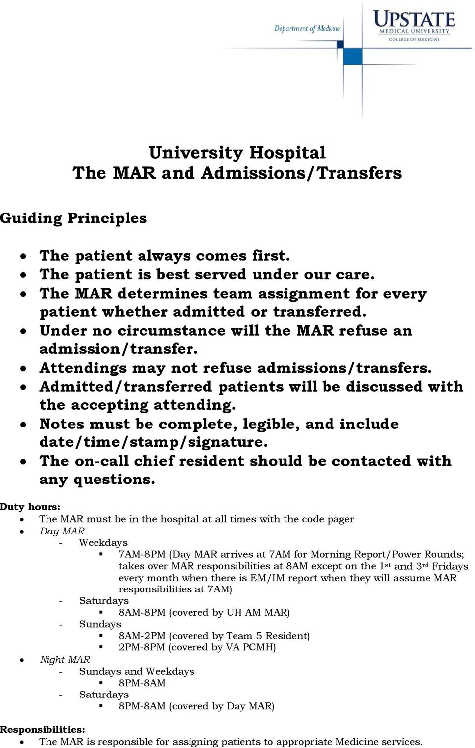 Admitted/transferred patients will be discussed with the accepting attending. Notes must be complete, legible, and include date/time/stamp/signature.