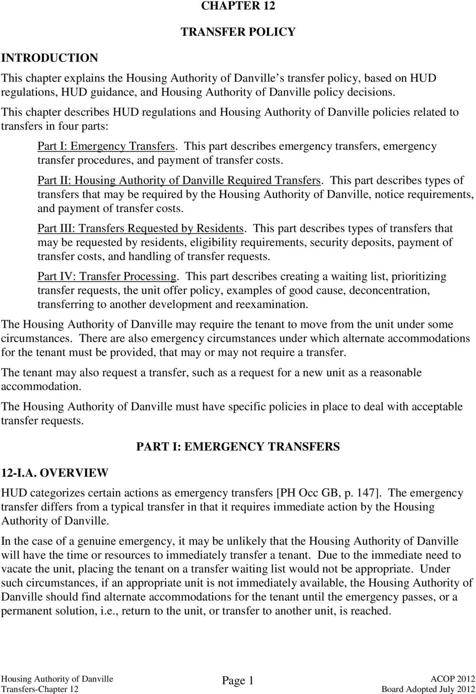 This part describes emergency transfers, emergency transfer procedures, and payment of transfer costs. Part II: Housing Authority of Danville Required Transfers.