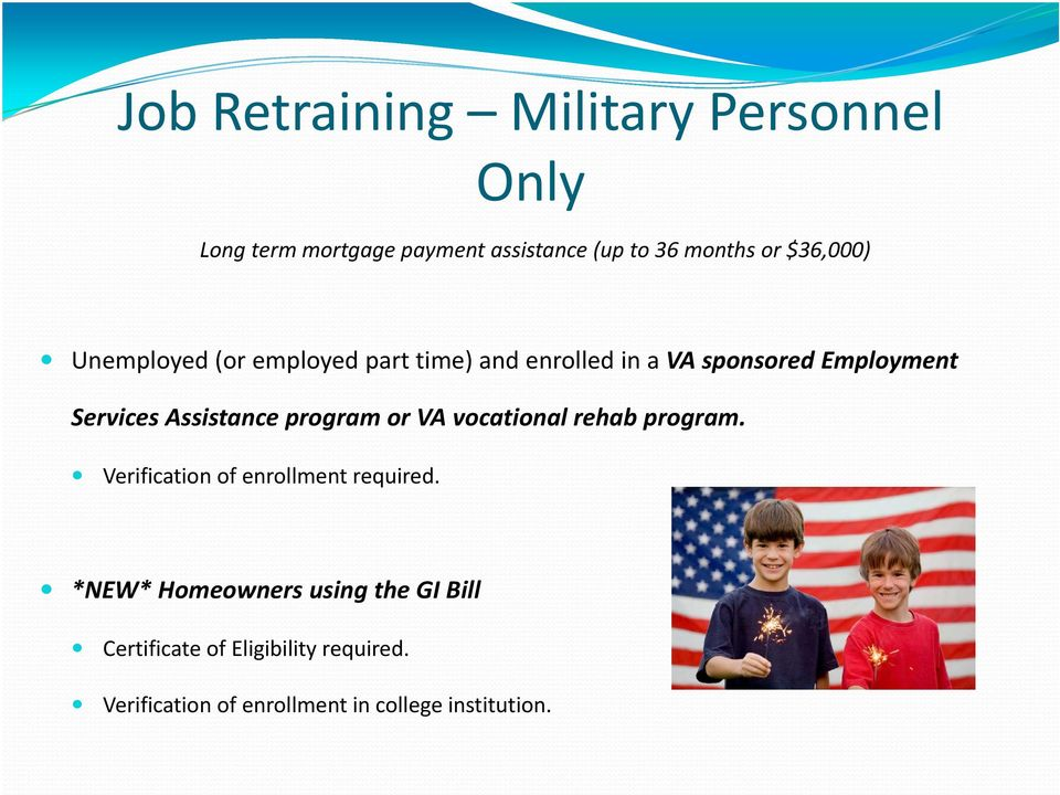 Assistance program or VA vocational rehab program. Verification of enrollment required.