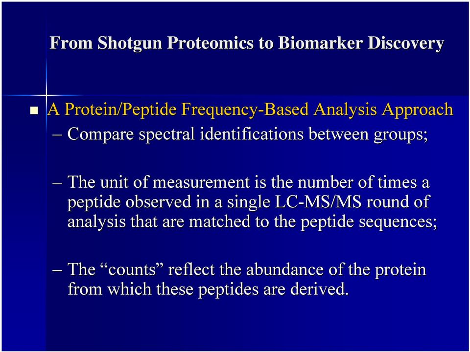 of times a peptide observed in a single LC-MS/MS round of analysis that are matched to the