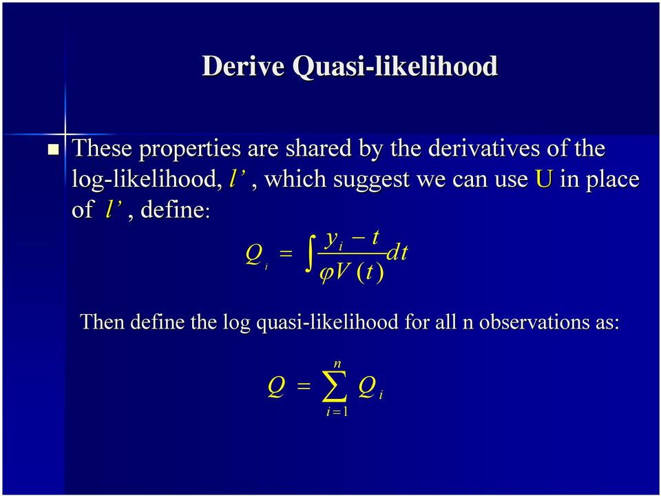 we can use U in place of l, define: yi t Q = i dt ϕv () t Then