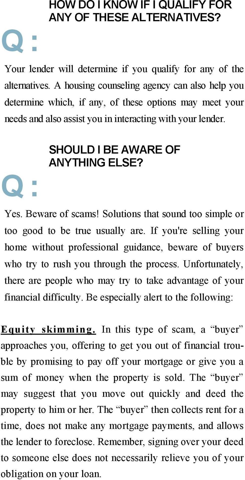 Yes. Beware of scams! Solutions that sound too simple or too good to be true usually are.