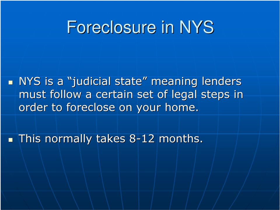 of legal steps in order to foreclose on