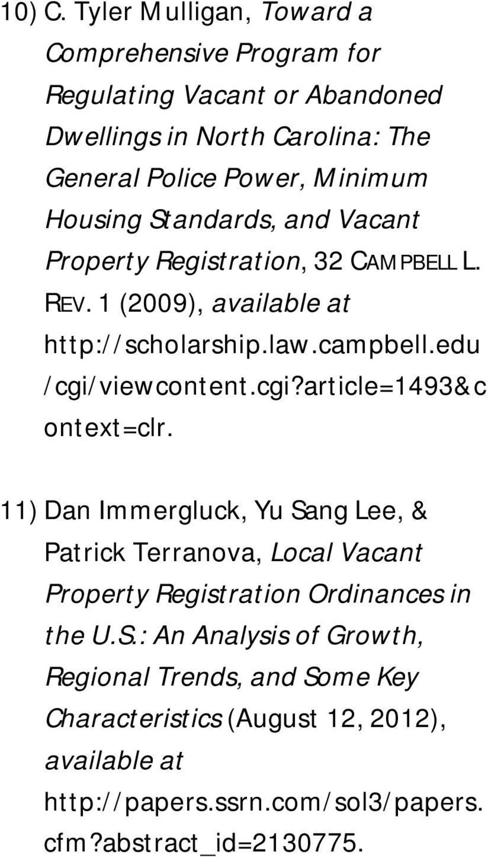 Housing Standards, and Vacant Property Registration, 32 CAMPBELL L. REV. 1 (2009), available at http://scholarship.law.campbell.edu /cgi/viewcontent.