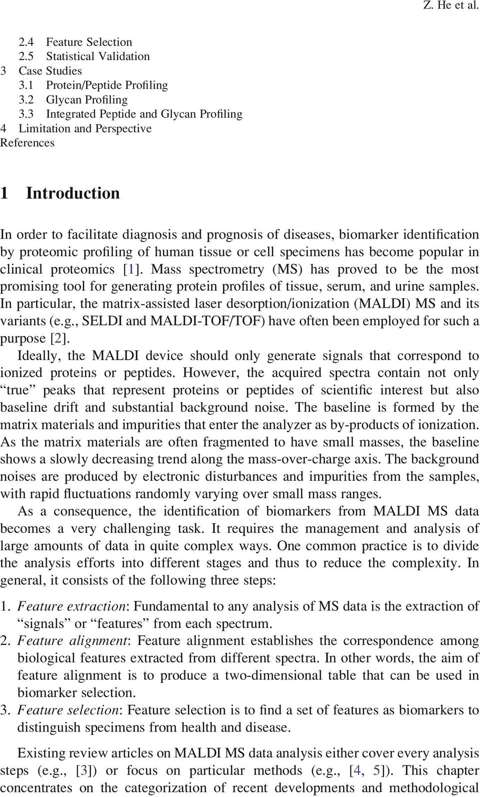 profiling of human tissue or cell specimens has become popular in clinical proteomics [1].