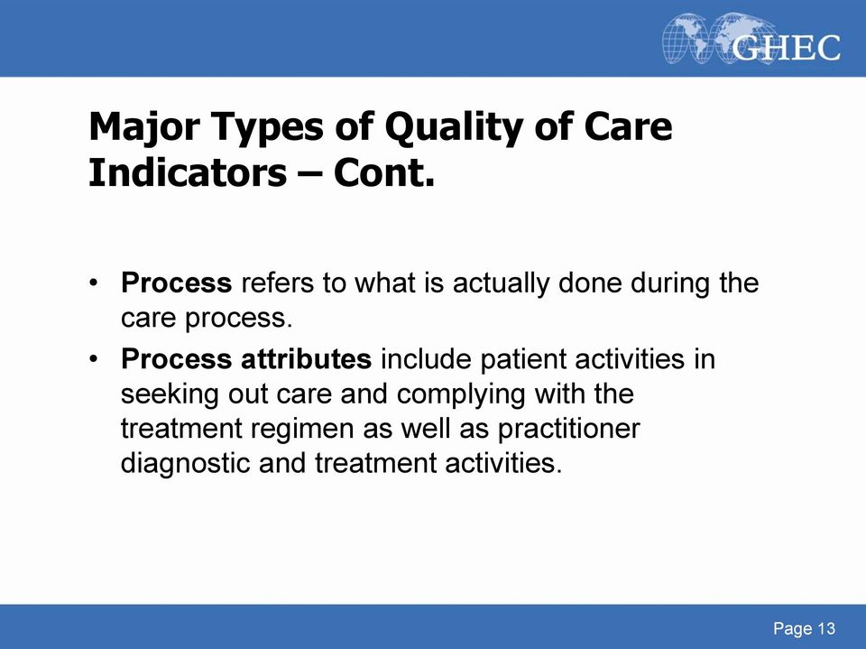 Process attributes include patient activities in seeking out care and