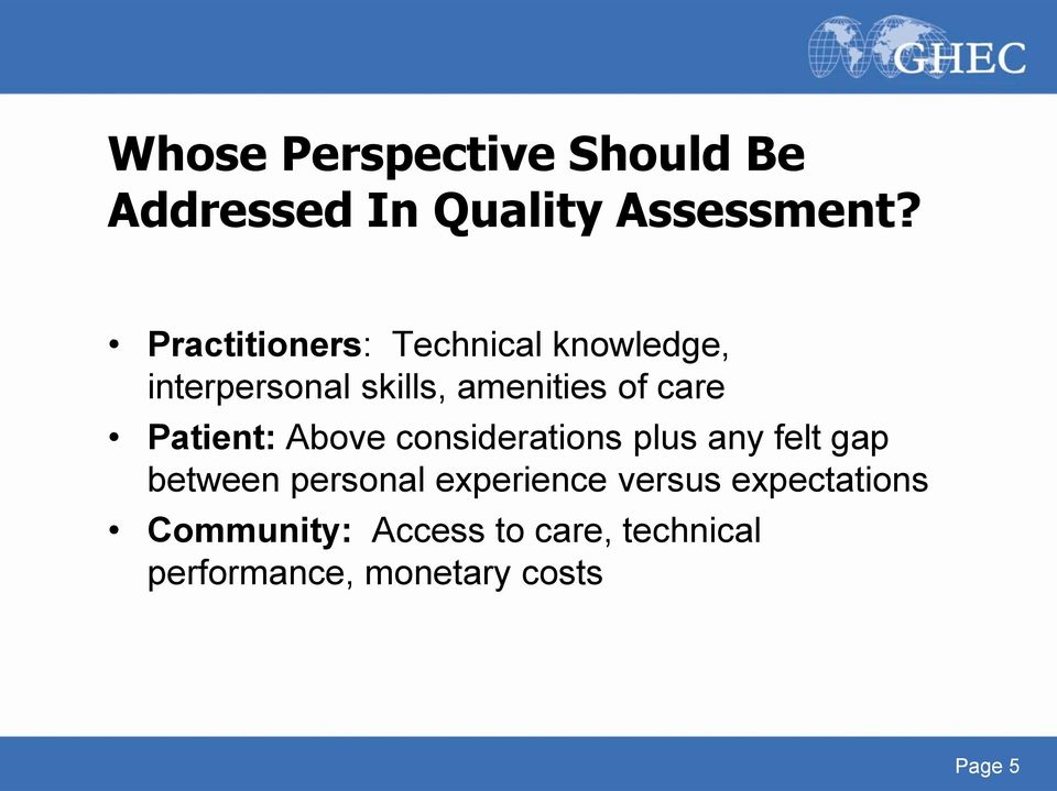 Patient: Above considerations plus any felt gap between personal experience