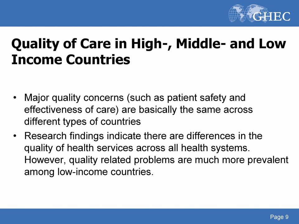 Research findings indicate there are differences in the quality of health services across all