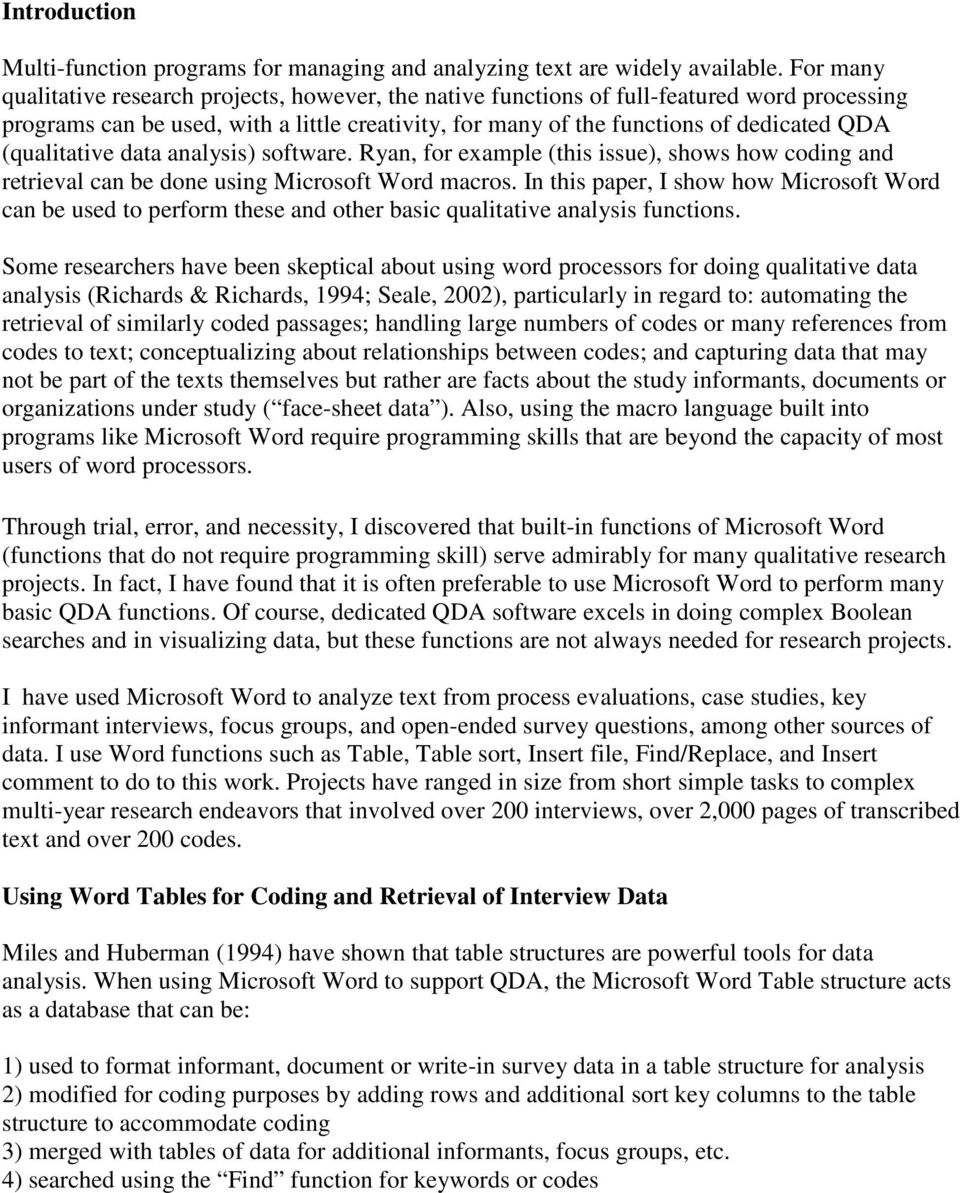 (qualitative data analysis) software. Ryan, for example (this issue), shows how coding and retrieval can be done using Microsoft Word macros.