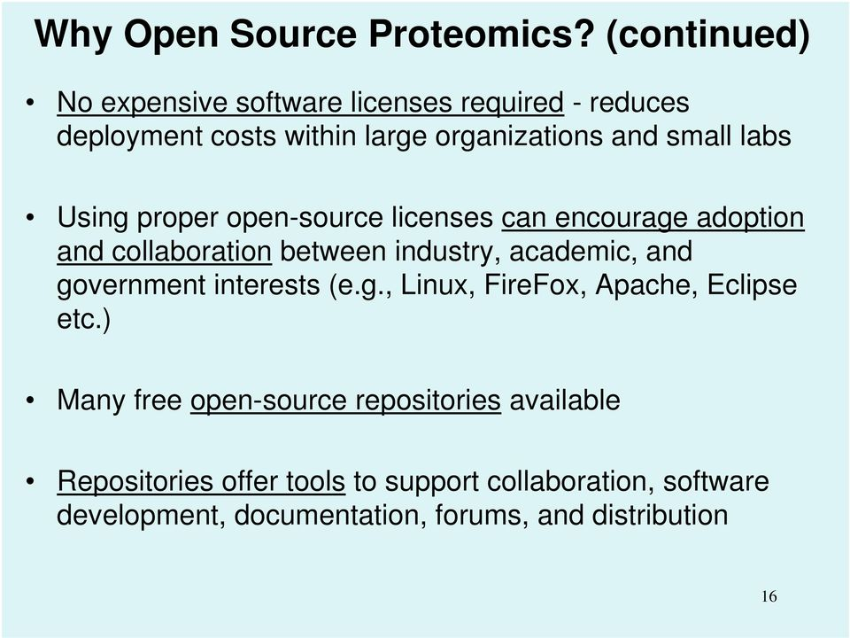 Using proper open-source licenses can encourage adoption and collaboration between industry, academic, and government