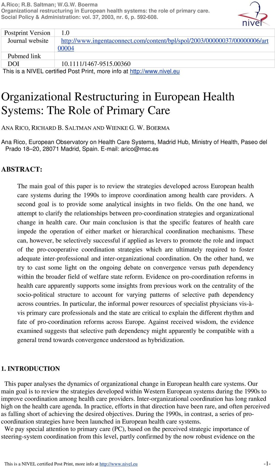 SALTMAN AND WIENKE G. W. BOERMA Ana Rico, European Observatory on Health Care Systems, Madrid Hub, Ministry of Health, Paseo del Prado 18 20, 28071 Madrid, Spain. E-mail: arico@msc.