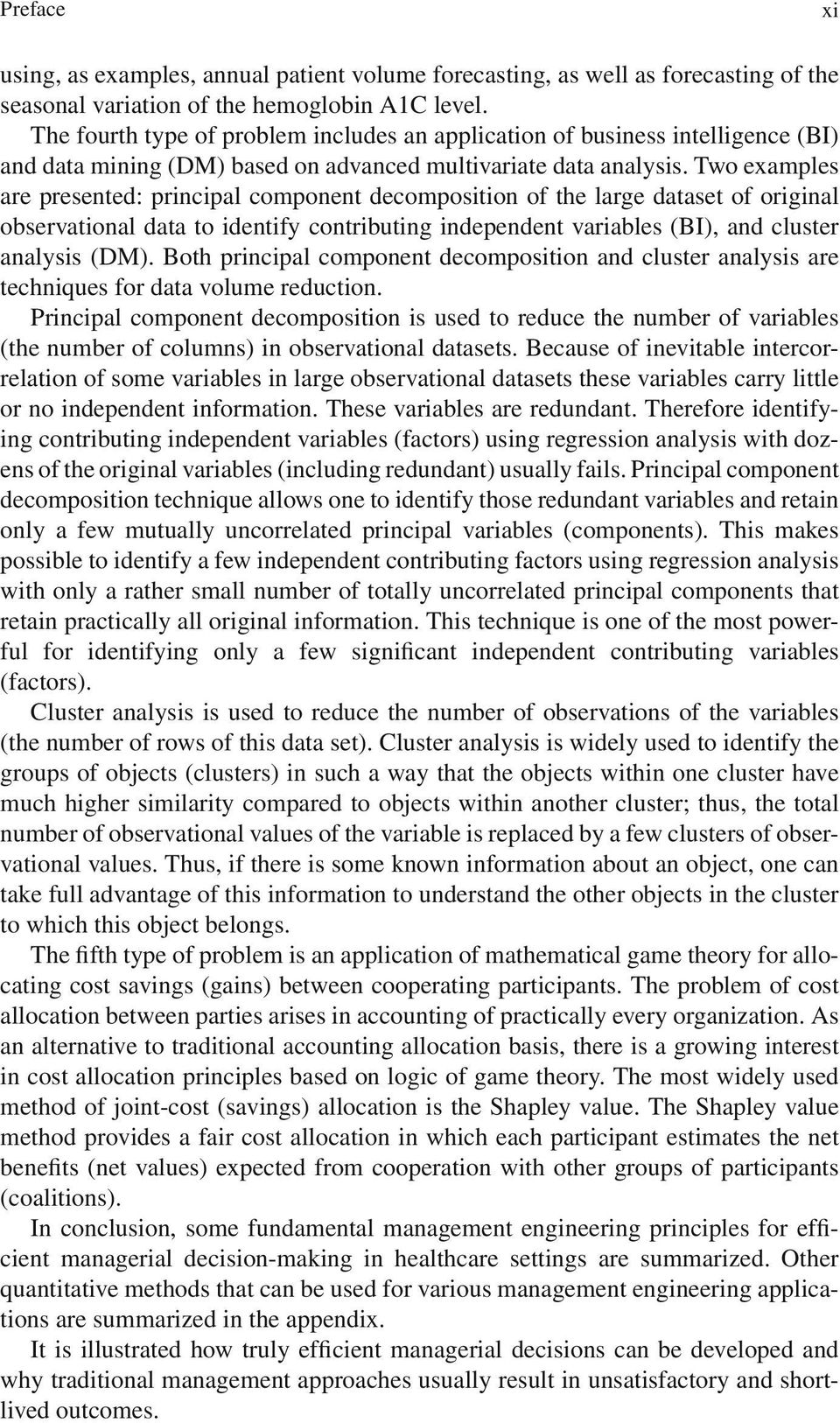 Two examples are presented: principal component decomposition of the large dataset of original observational data to identify contributing independent variables (BI), and cluster analysis (DM).