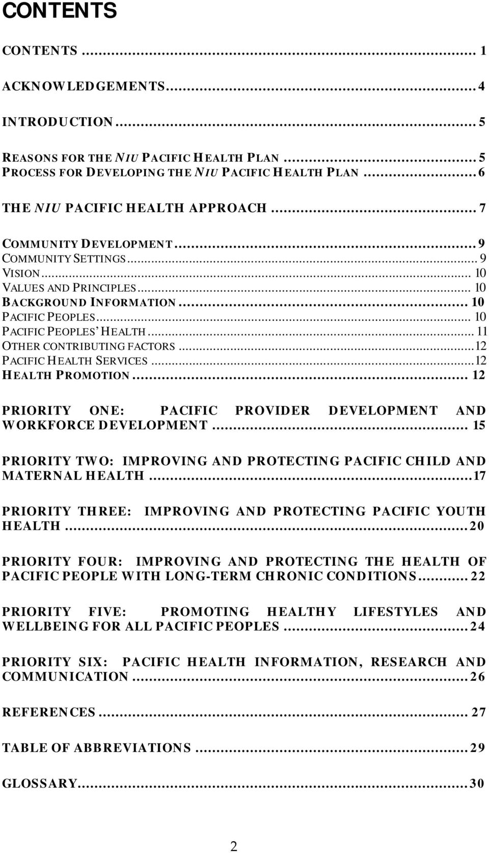 .. 11 OTHER CONTRIBUTING FACTORS...12 PACIFIC HEALTH SERVICES...12 HEALTH PROMOTION... 12 PRIORITY ONE: PACIFIC PROVIDER DEVELOPMENT AND WORKFORCE DEVELOPMENT.