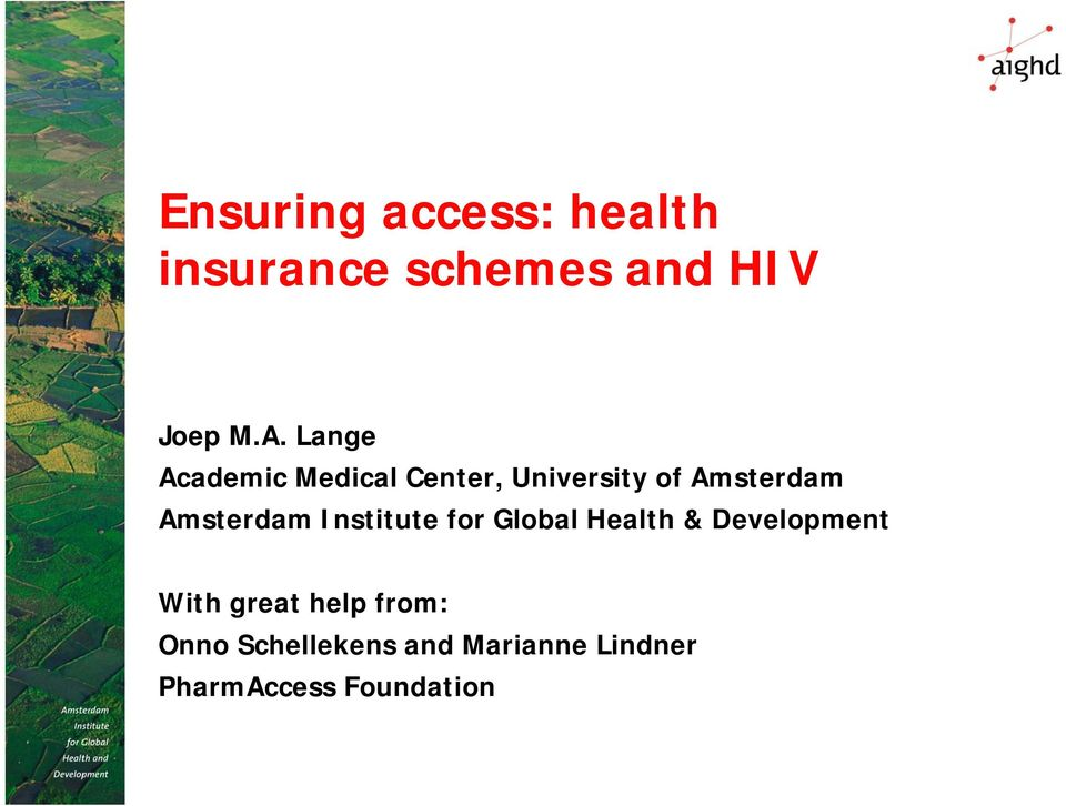 Amsterdam Institute for Global Health & Development With great