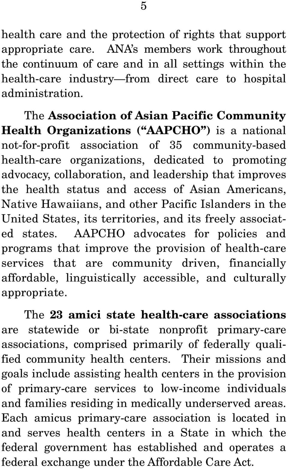 The Association of Asian Pacific Community Health Organizations ( AAPCHO ) is a national not-for-profit association of 35 community-based health-care organizations, dedicated to promoting advocacy,