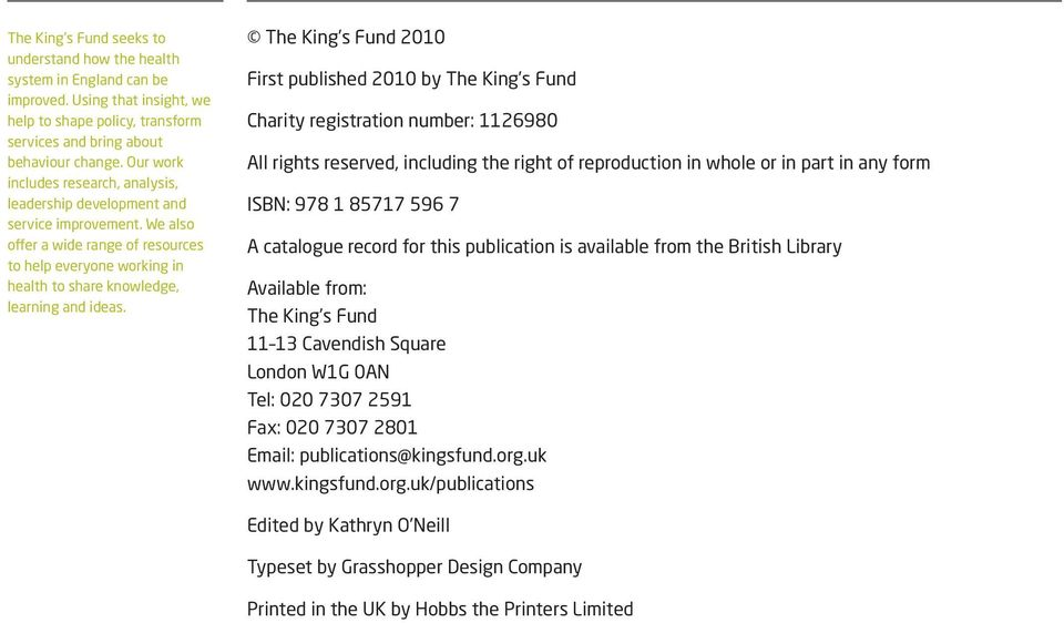 The King s Fund 2010 First published 2010 by The King s Fund Charity registration number: 1126980 All rights reserved, including the right of reproduction in whole or in part in any form ISBN: 978 1